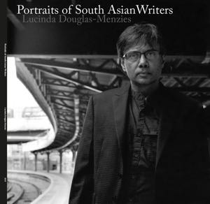 Lucinda_douglas-menzies_portraits_of_south_asian_writers